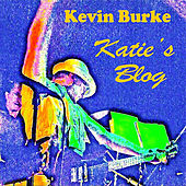 Play & Download Katie's Blog by Kevin Burke | Napster