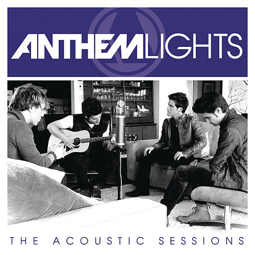 Play & Download Anthem Lights:  The Acoustic Sessions by Anthem Lights | Napster