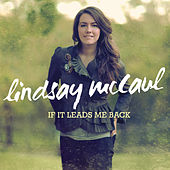 Play & Download If It Leads Me Back by Lindsay McCaul | Napster