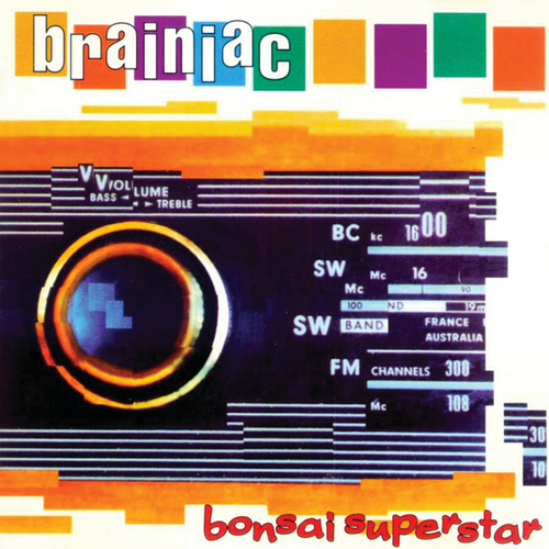Play & Download Bonsai Superstar by Brainiac | Napster