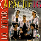Play & Download Lo Mejor De Apache 16 by Apache 16 | Napster