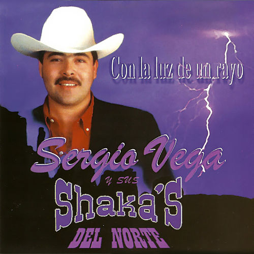 Play & Download Con La Luz De Un Rayo by Sergio Vega Y Sus Shakas Del Norte | Napster