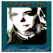 Play & Download Bad Economy Blues by Gypsy Piano Blues | Napster