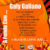 Play & Download A Fondo Con...Galy Galiano by Galy Galiano | Napster