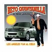 Play & Download Los Angeles Van Al Cielo by Beto Quintanilla El Mero Leon Del Corrido  | Napster