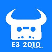 Play & Download E3 2010 by Dan Bull | Napster
