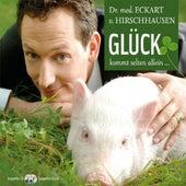 Glück kommt selten allein (Medizinisches Kabarett) by Dr. Eckart von Hirschhausen