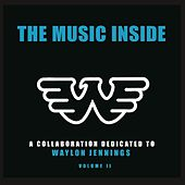 Play & Download The Music Inside: A Collaboration Dedicated To Waylon Jennings, Volume II by Various Artists | Napster