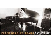 Play & Download Gather Up by Peter Bradley Adams | Napster