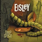 Play & Download Deep Space by Eisley | Napster