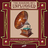 Play & Download Roaring 20s Unplugged, Vol. 3: Acoustic Recordings 1922-1928 by Various Artists | Napster