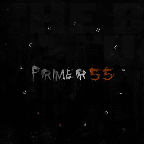 The Big F U by Primer 55