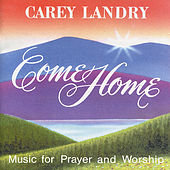 Play & Download Come Home by Carey Landry | Napster