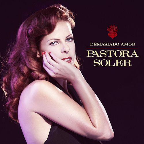 Play & Download Demasiado amor by Pastora Soler | Napster