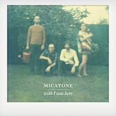 Play & Download Wish I Was Here by Micatone | Napster