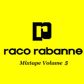 Play & Download Mixtape Volume 5 by Raco Rabanne | Napster