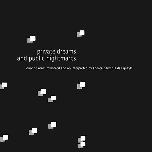 Play & Download Private Dreams and Public Nightmares by Daphne Oram | Napster