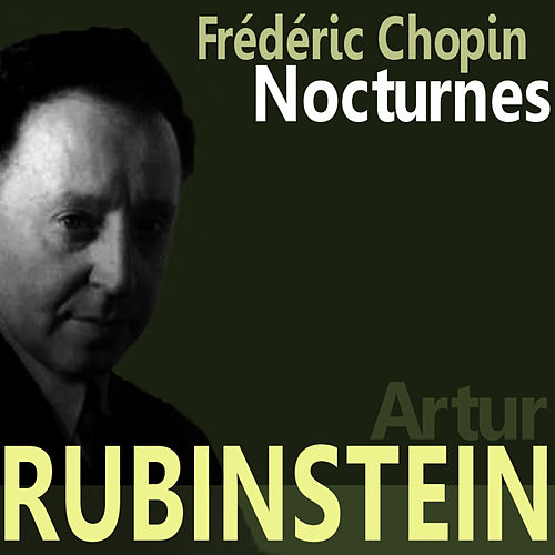 Play & Download Chopin: Nocturnes by Artur Rubinstein | Napster