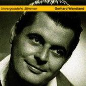 Play & Download Unvergessliche Stimmen by Gerhard Wendland | Napster
