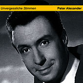 Play & Download Unvergessliche Stimmen by Peter Alexander | Napster