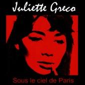 Play & Download Sous le ciel de Paris by Juliette Greco | Napster