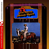 Gene Autry's Melody Ranch Radio Show (Remastered) by Gene Autry