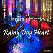 Play & Download Rainy Day Heart by JImmy Hodo | Napster