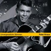 Play & Download Unvergessliche Stimmen by Peter Kraus | Napster