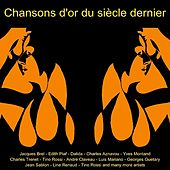 Play & Download Chansons D'or Du Siècle Demier by Various Artists | Napster