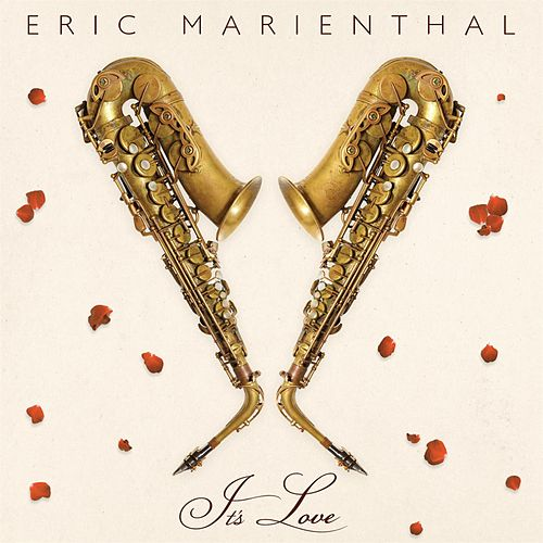Play & Download It's Love by Eric Marienthal | Napster