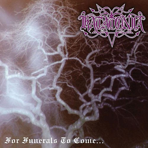 Play & Download For Funerals To Come by Katatonia   Napster