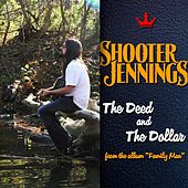 Play & Download The Deed and The Dollar by Shooter Jennings | Napster