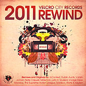 Play & Download Velcro City Records 2011 Rewind by Various Artists | Napster