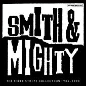 The Three Stripe Collection 1985 - 1990 by Smith & Mighty