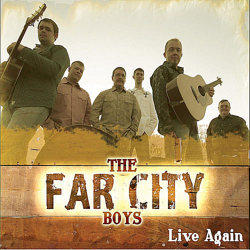 Play & Download Live Again by The Far City Boys | Napster