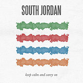Keep Calm and Carry On by South Jordan