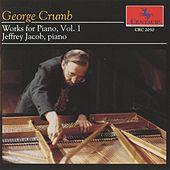Play & Download Crumb: Works for Piano, Vol. 1 by Jeffrey Jacob | Napster