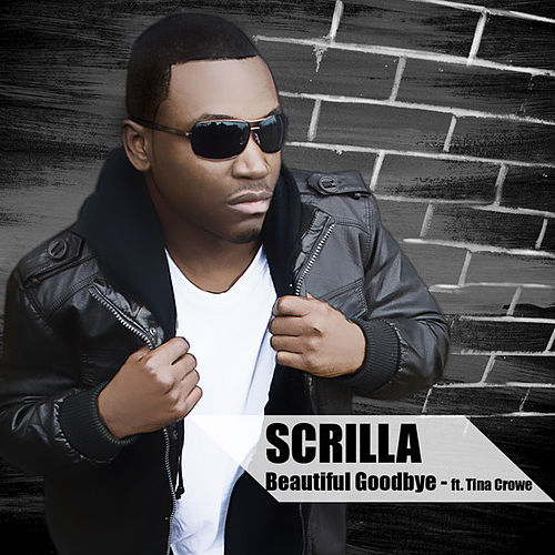 Play & Download Beautiful Goodbye by Scrilla | Napster