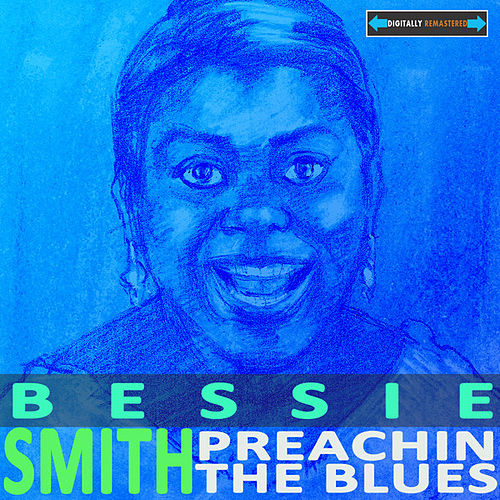 Play & Download Preachin' The Blues by Bessie Smith | Napster
