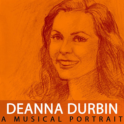 A Musical Portrait of Deanna Durbin by Deanna Durbin