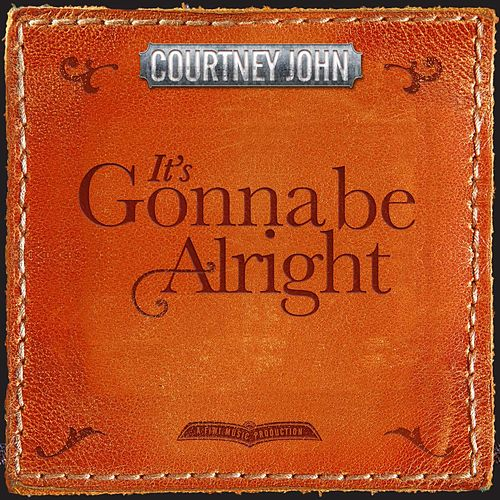 Play & Download It's Gonna Be Alright by Courtney John | Napster