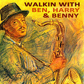 Walkin With Benny  Harry and Ben Remastered by Various Artists
