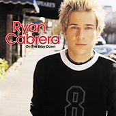 Play & Download On The Way Down by Ryan Cabrera | Napster