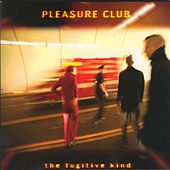 Play & Download The Fugitive Kind by Pleasure Club   Napster