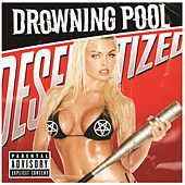 Play & Download Desensitized by Drowning Pool | Napster