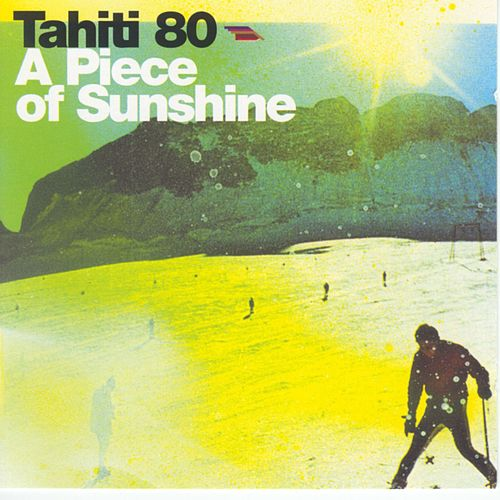 Play & Download A Piece of Sunshine by Tahiti 80 | Napster