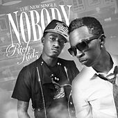 Play & Download Nobody by Rich Kidz | Napster
