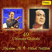 Play & Download 40 Ultimate Ghazals By Ghulam Ali & Mehdi Hassan by Various Artists | Napster