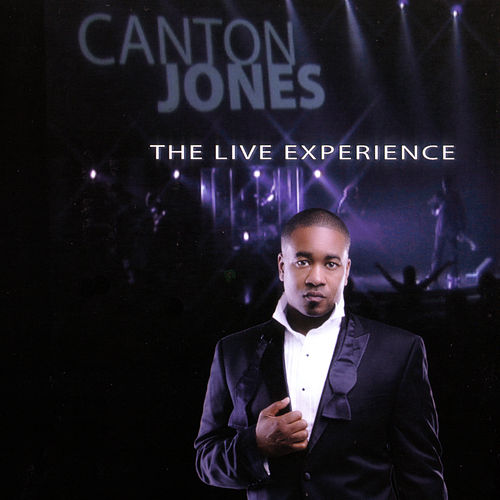 The Live Experience by Canton Jones