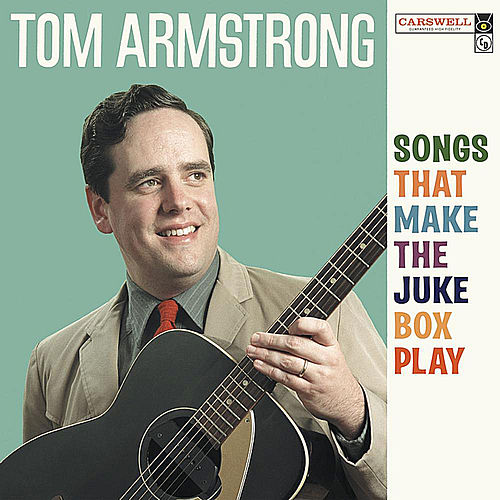 Songs That Make the Jukebox Play by Tom Armstrong